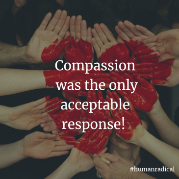 Compassion was the only acceptable response.
