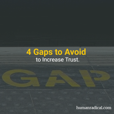 4 Gaps to avoid to increase trust